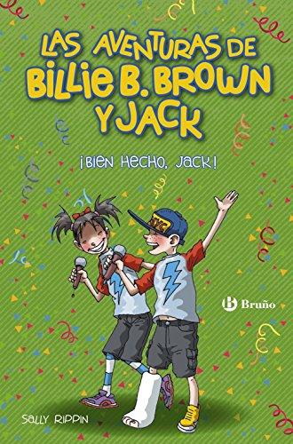 Las aventuras de Billie B. Brown y Jack, 1. ¡Bien hecho, Jack! (Castellano - A Partir De 6 Años - Personajes Y Series - Las Aventuras De Billie B. Brown Y Jack) por Sally Rippin