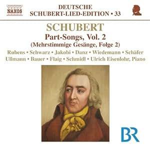 Schubert: Part Songs Vol.2