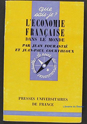L'économie française dans le Monde par COURTHEOUX (Jean-paul) FOURASTIÉ (JEAN)
