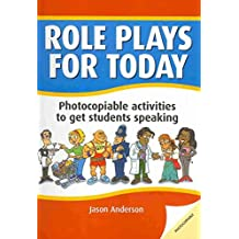 [DBE: Role Plays for Today: Photocopiable Activities to Get Students Speaking] (By: Jason Anderson) [published: July, 2006]