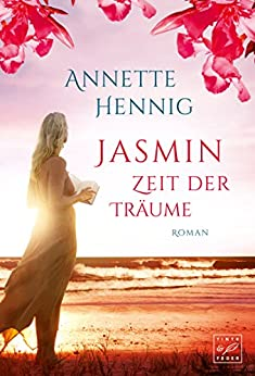 Jasmin - Zeit der Träume (Blütenträume 3) von [Hennig, Annette]