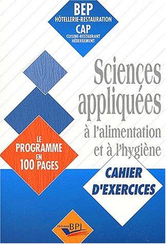 Sciences appliquées à l'alimentation et à l'hygiène BEP Hôtellerie-restauration/CAP Cuisine-restaurant-hébergement. Cahier d'exercices