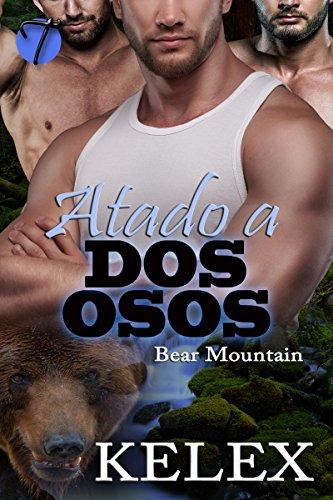Atado a dos osos: Erotica Gay en español (Bear Mountain nº 1)