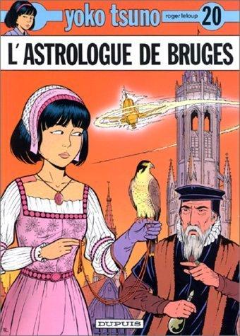 Yoko Tsuno, tome 20 : L'astrologue de Bruges de Roger Leloup (5 octobre 1994) Relié