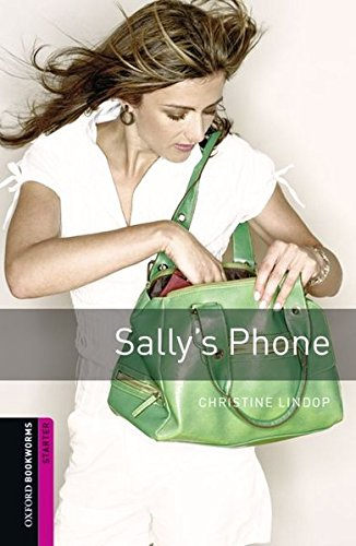 Oxford Bookworms Library: 5. Schuljahr, Stufe 2 - Sally's Phone: Reader (Oxford Bookworms Library, Starter)