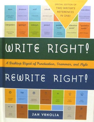 Write Right! Rewrite Right! A Desktop Digest of Punctuation, Grammar, and Style by Jan Venolia (2008-08-02)