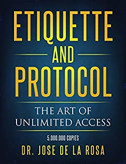 Etiquette and Protocol: The art of unlimited Access (English ...