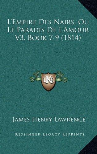 L'Empire Des Nairs, Ou Le Paradis de L'Amour V3, Book 7-9 (1814)