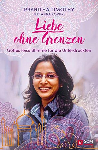 Buchseite und Rezensionen zu 'Liebe ohne Grenzen: Gottes leise Stimme für die Unterdrückten' von Pranitha Timothy