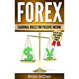 Forex Trading: Cardinal Rules for Passive Income (Trading, ETFs, Currency Trading, Forex Trading, Passive Income, Day Trading) (English Edition)