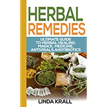 Herbal Remedies: Guide to Herbal Healing and Essential oils (Teas, Tonics,Oils Book 2) (English Edition)