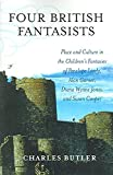 [Four British Fantasists: Place and Culture in the Children's Fantasies of Penelope Lively, Alan Garner, Diana Wynne Jones, and Susan Cooper] (By: Charles Butler) [published: May, 2006]