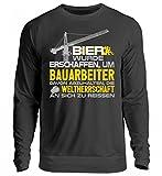 Hochwertiger Unisex Pullover - Bauarbeiter Shirt · Geschenk Bagger Fans · Baustelle · Spruch: Bier wurde für uns gemacht