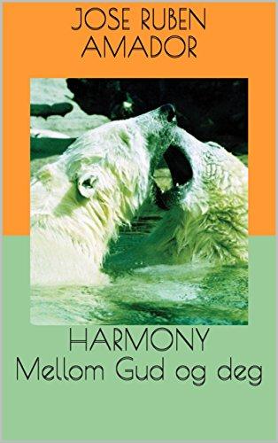 HARMONY  Mellom Gud og deg (Norwegian Edition) por Jose Ruben Amador