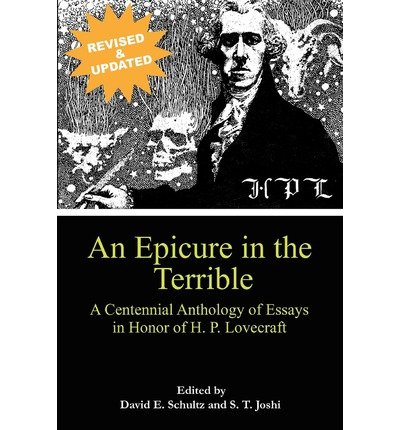 [(An Epicure in the Terrible: A Centennial Anthology of Essays in Honor of H. P. Lovecraft)] [Author: David E Schultz] published on (June, 2011)