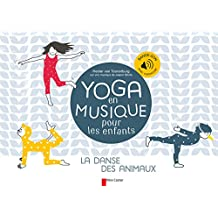 Yoga en musique pour les enfants : La danse des animaux