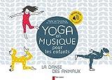 Yoga en musique pour les enfants : la danse des animaux | Toorenburg, Hester van. Auteur