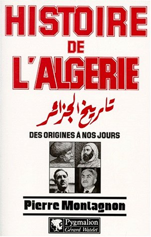 Histoire de l'Algérie: Des origines à nos jours