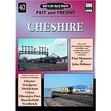 Cheshire: No. 40 (British Railways Past & Present)