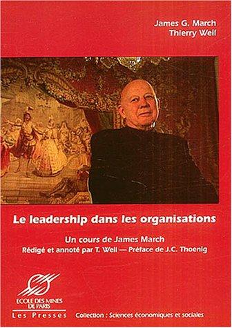 Le leadership dans les organisations: Un cours de James March