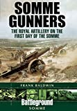 Somme Gunners: The Royal Artillery on the First Day of the Somme (Battleground I)