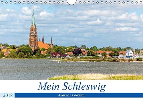 Mein Schleswig (Wandkalender 2018 DIN A4 quer): Stadt der Wikinger, Herzöge und Bischöfe (Monatskalender, 14 Seiten ) (CALVENDO Orte) [Kalender] [Mar 21, 2017] Volkmar, Andreas