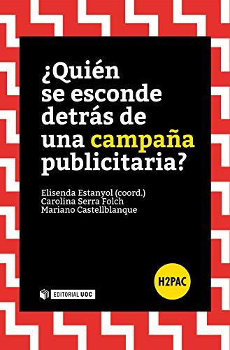 ¿Quién se esconde detrás de una campaña publicitaria? (H2PAC) por Elisenda Estanyol Casals