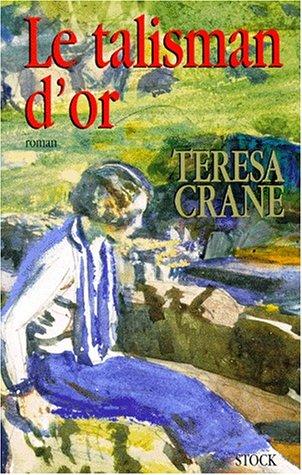 Le talisman d'or par Teresa Crane