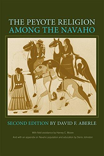 The Peyote Religion Among the Navaho por David Friend Aberle
