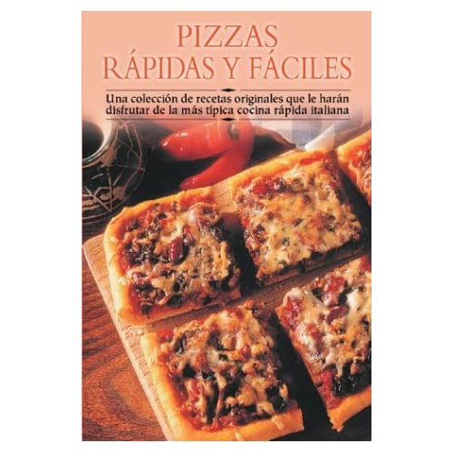 Pizzas / Quick and Easy Pizzas: Rapidas Y Faciles / Quick and Easy