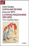 Telecharger Livres Commune de Paris La franc maconnerie dechiree mars mai 1871 (PDF,EPUB,MOBI) gratuits en Francaise