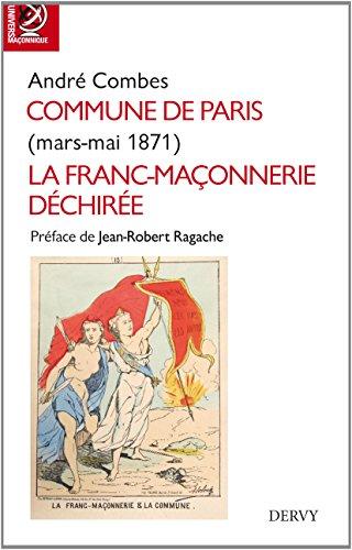 Commune de Paris : La franc-maçonnerie déchirée, mars-mai 1871 par André Combe