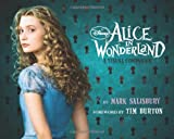 Disney: Alice in Wonderland: A Visual Companion (Featuring the motion picture directed by Tim Burton): Foreword by Tim Burton