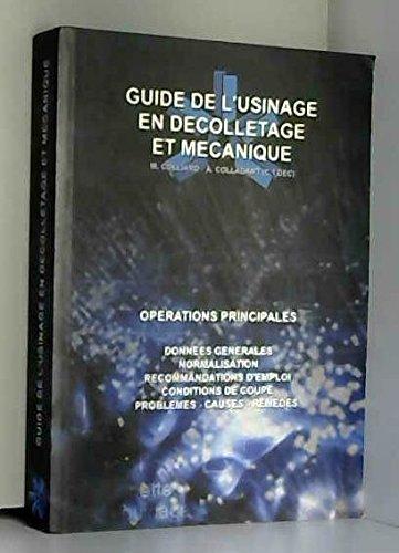 Guide de l'usinage en décolletage et mécanique : Opérations principales par Michel Colliard