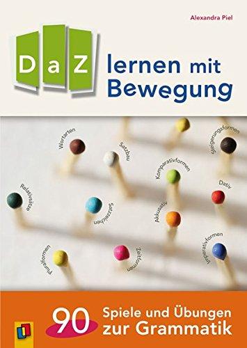 (DaZ lernen mit Bewegung: 90 Spiele und Übungen zur Grammatik)