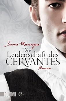 Die Leidenschaft des Cervantes: Roman (Taschenbücher) von [Manrique, Jaime]