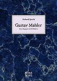 Gustav Mahler: Eine Biographie mit 90 Bildern