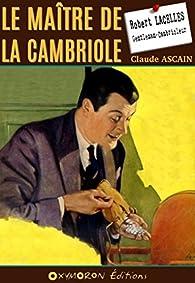 Robert Lacelles : La maître de la cambriole par Henry Musnik