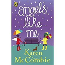 Angels Like Me (Angels Next Door Book 3) by Karen McCombie (2015-03-05)