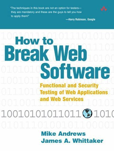 How to Break Web Software: Functional and Security Testing of Web Applications and Web Services. Book & CD by Mike Andrews James A. Whittaker(2006-02-12)