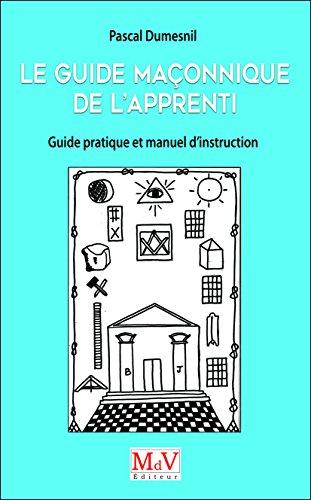 Guide Maconnique de l'Apprenti, Guid...