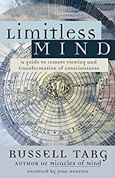 Limitless Mind: A Guide to Remote Viewing and Transformation of Consciousness par [Targ, Russell]