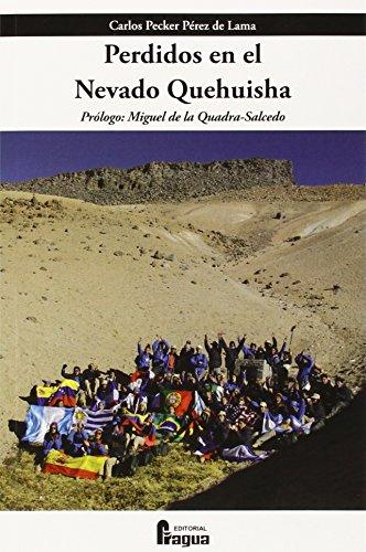 Descargar Libro Perdidos en el Nevado Quehuisha: Zacararías se volvió loco (Fragua Comunicación) de Carlos PECKER PEREZ DE LAMA