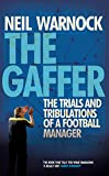 The Gaffer: The Trials and Tribulations of a Football Manager