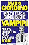 Vampiri. Nuova inchiesta sulle pensioni d'oro