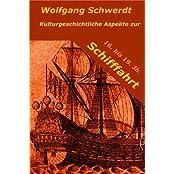 Kulturgeschichtliche Aspekte zur Schifffahrt des 16. bis 19. Jh.
