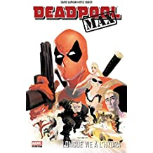 DEADPOOL MAX : LONGUE VIE A L HYDRA (PAN.MARVEL SEL.)