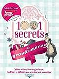 1001 secrets de grands-mères : Des trucs et astuces pour se faciliter la vie au quotidien !