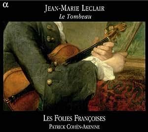 Jean-Marie Leclair: Le Tombeau