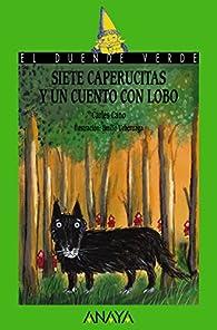 Siete caperucitas y un cuento con lobo  - El Duende Verde) par Carles Cano